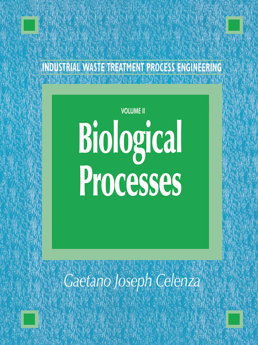 Industrial Waste Treatment Process Engineering: Biological Processes, Volume II, 1st Edition (Hardback) book cover