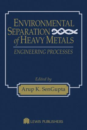 Environmental Separation of Heavy Metals: Engineering Processes, 1st Edition (Hardback) book cover