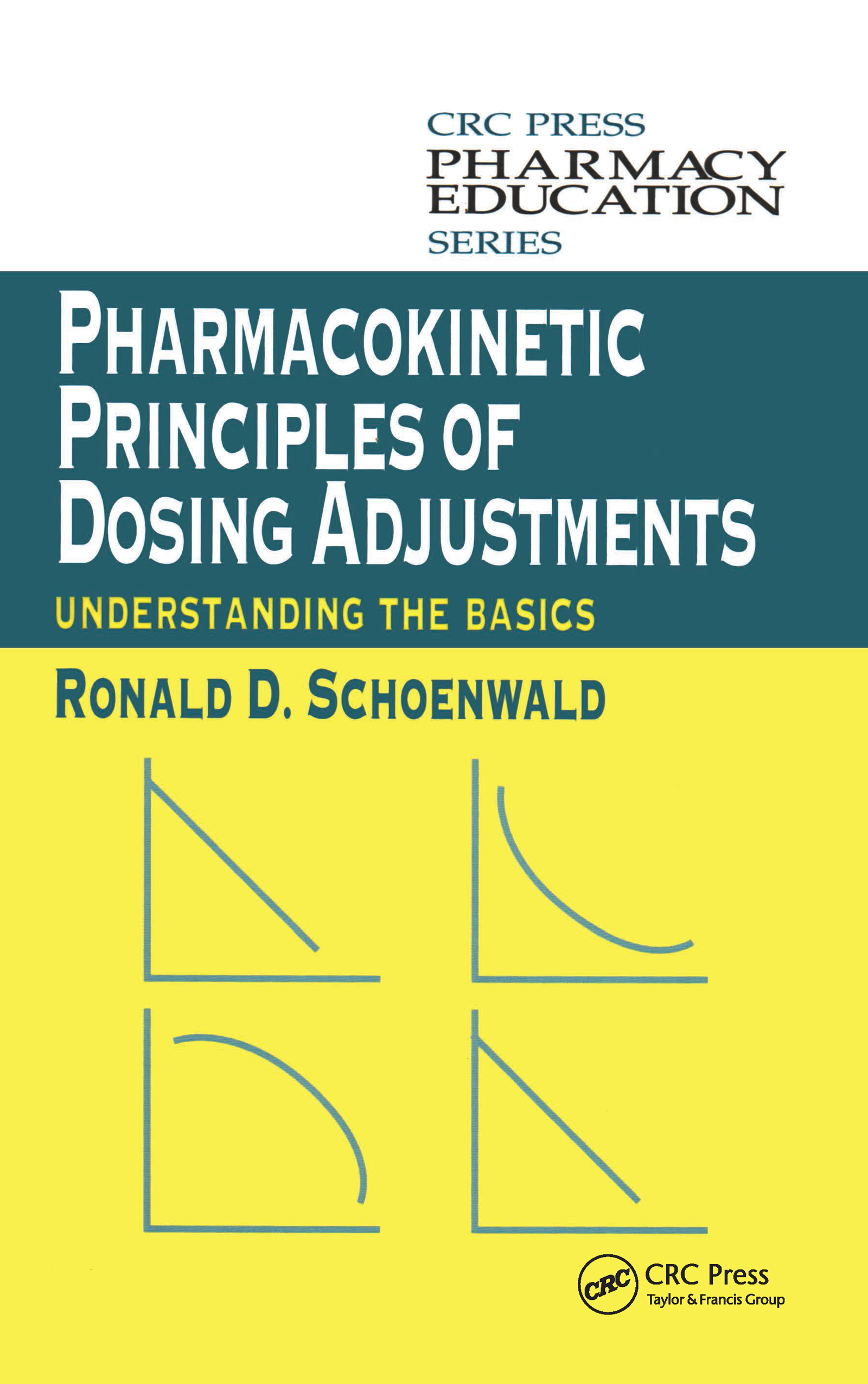 Pharmacokinetic Principles of Dosing Adjustments: Understanding the Basics, 1st Edition (Paperback) book cover