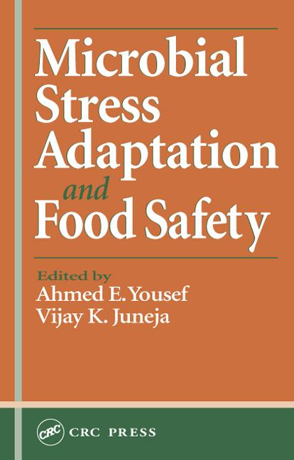 Microbial Stress Adaptation and Food Safety: 1st Edition (Hardback) book cover