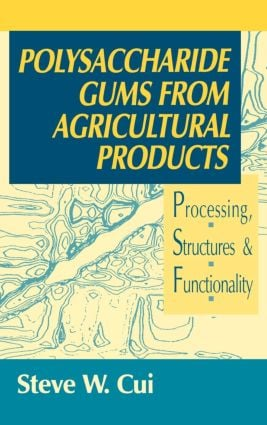 Polysaccharide Gums from Agricultural Products: Processing, Structures and Functionality, 1st Edition (Hardback) book cover