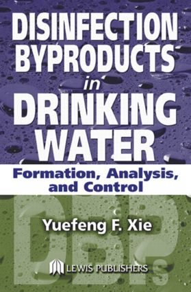 Disinfection Byproducts in Drinking Water: Formation, Analysis, and Control, 1st Edition (Hardback) book cover