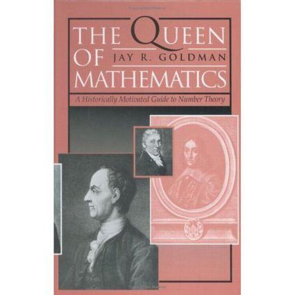 The Queen of Mathematics: A Historically Motivated Guide to Number Theory (Hardback) book cover