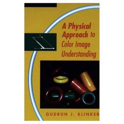 A Physical Approach to Color Image Understanding: 1st Edition (Hardback) book cover