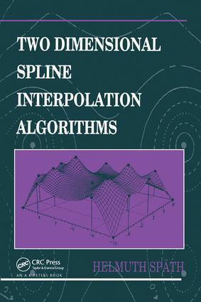 Two Dimensional Spline Interpolation Algorithms: 1st Edition (Hardback) book cover