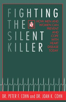 Fighting the Silent Killer: How Men and Women Can Prevent and Cope with Heart Disease Today, 1st Edition (Hardback) book cover