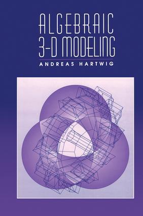 Algebraic 3-D Modeling: 1st Edition (Hardback) book cover