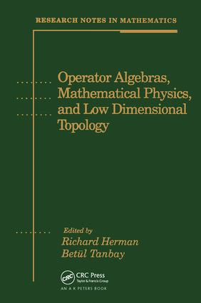 Operator Algebras, Mathematical Physics, and Low Dimensional Topology: 1st Edition (Hardback) book cover