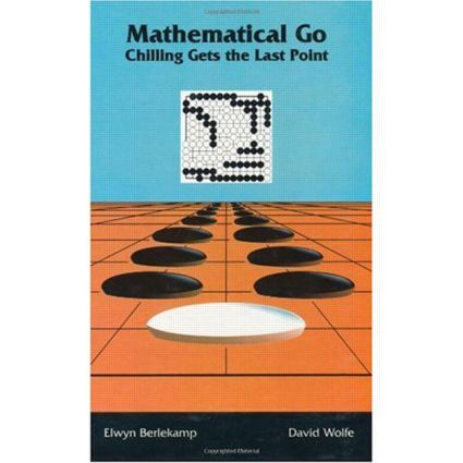 Mathematical Go: Chilling Gets the Last Point, 1st Edition (Hardback) book cover