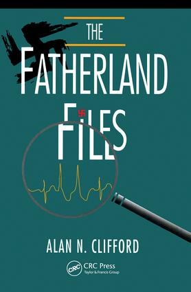 The Fatherland Files: 1st Edition (Hardback) book cover