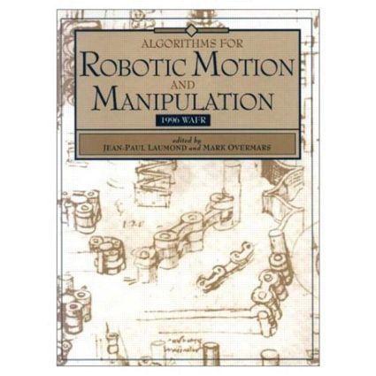 Algorithms for Robotic Motion and Manipulation: WAFR 1996, 1st Edition (Hardback) book cover