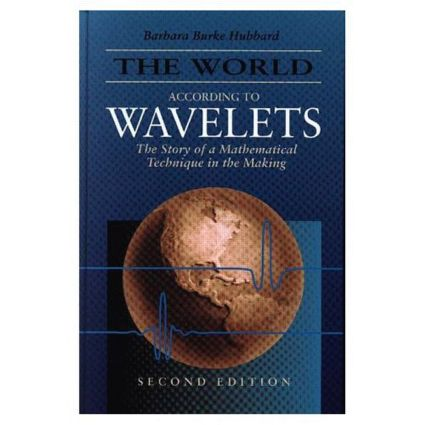 The World According to Wavelets: The Story of a Mathematical Technique in the Making, Second Edition, 2nd Edition (Hardback) book cover