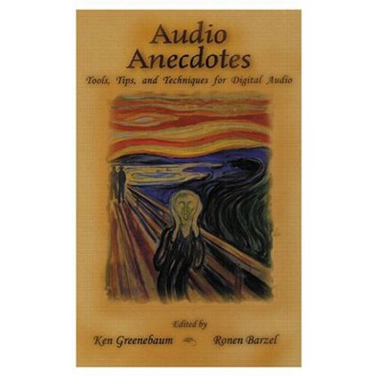 Audio Anecdotes: Tools, Tips, and Techniques for Digital Audio, 1st Edition (Hardback) book cover