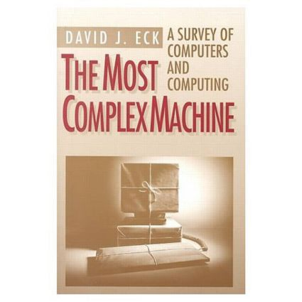 The Most Complex Machine: A Survey of Computers and Computing, 1st Edition (Paperback) book cover