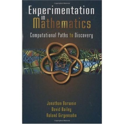 Experimentation in Mathematics: Computational Paths to Discovery, 1st Edition (Hardback) book cover