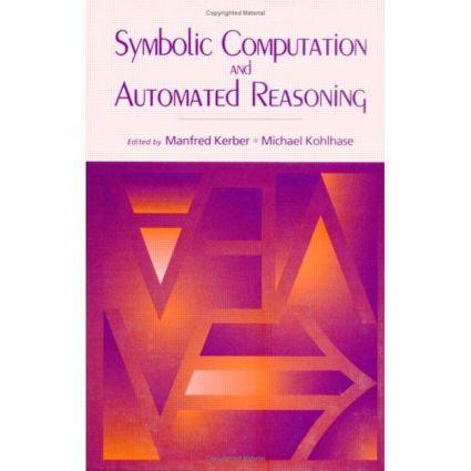 Symbolic Computation and Automated Reasoning: The CALCULEMUS-2000 Symposium, 1st Edition (Hardback) book cover