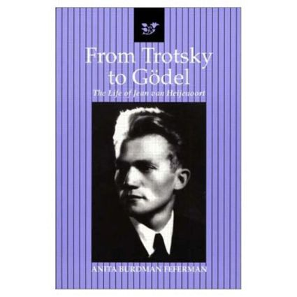 From Trotsky to Gödel: The Life of Jean van Heijenoort, 1st Edition (Paperback) book cover