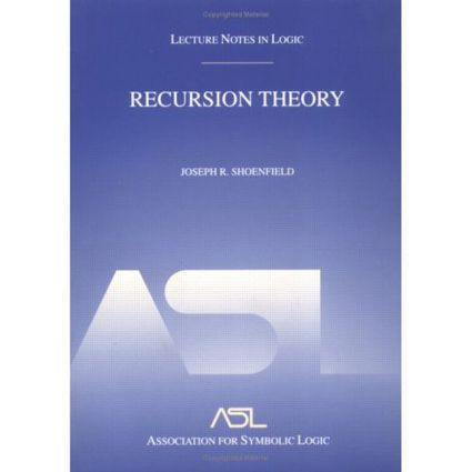 Recursion Theory: Lecture Notes in Logic 1, 1st Edition (Paperback) book cover