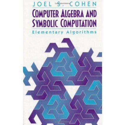 Computer Algebra and Symbolic Computation: Elementary Algorithms, 1st Edition (Hardback) book cover