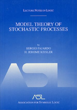 Model Theory of Stochastic Processes: Lecture Notes in Logic 14, 1st Edition (Hardback) book cover