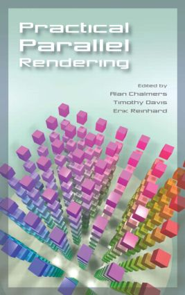 Practical Parallel Rendering: 1st Edition (Hardback) book cover