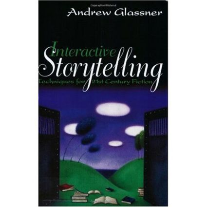 Interactive Storytelling: Techniques for 21st Century Fiction, 1st Edition (Paperback) book cover
