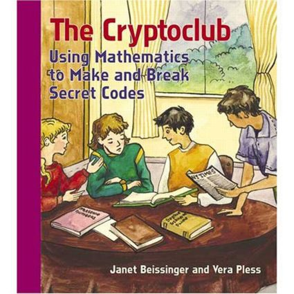 The Cryptoclub: Using Mathematics to Make and Break Secret Codes, 1st Edition (Paperback) book cover