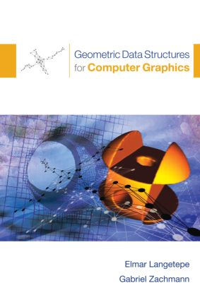 Geometric Data Structures for Computer Graphics: 1st Edition (Hardback) book cover