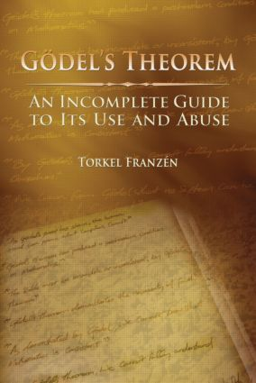 Gödel's Theorem: An Incomplete Guide to Its Use and Abuse, 1st Edition (Paperback) book cover