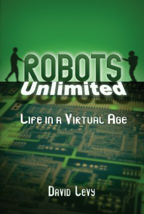 Robots Unlimited: Life in a Virtual Age (Hardback) book cover