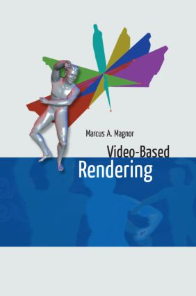 Video-Based Rendering: 1st Edition (Hardback) book cover