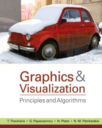 Graphics and Visualization: Principles & Algorithms, 1st Edition (Hardback) book cover