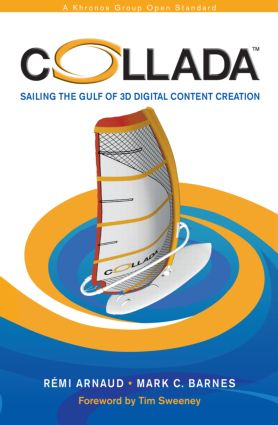 COLLADA: Sailing the Gulf of 3D Digital Content Creation, 1st Edition (Hardback) book cover