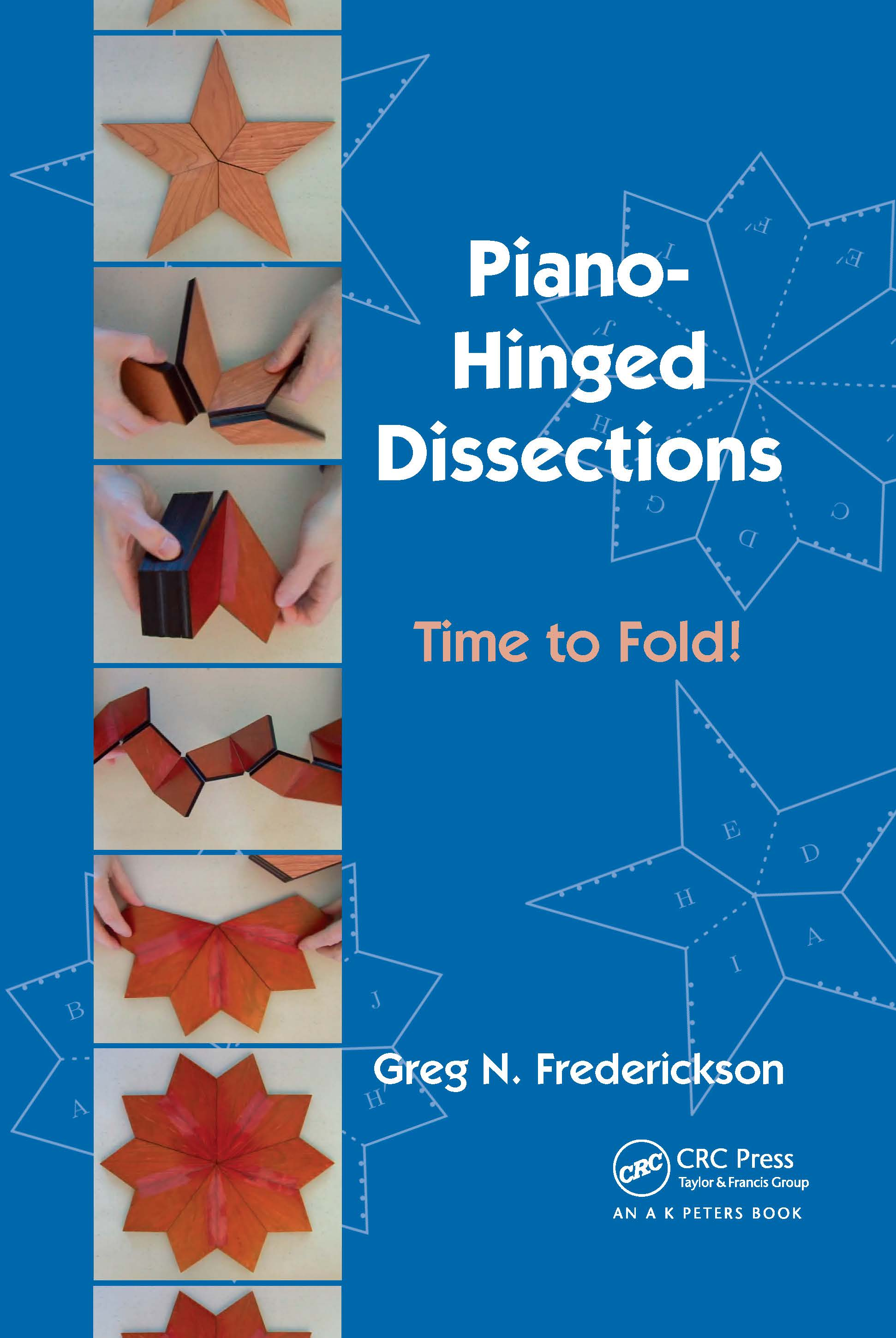 Piano-Hinged Dissections: Time to Fold!, 1st Edition (Hardback) book cover