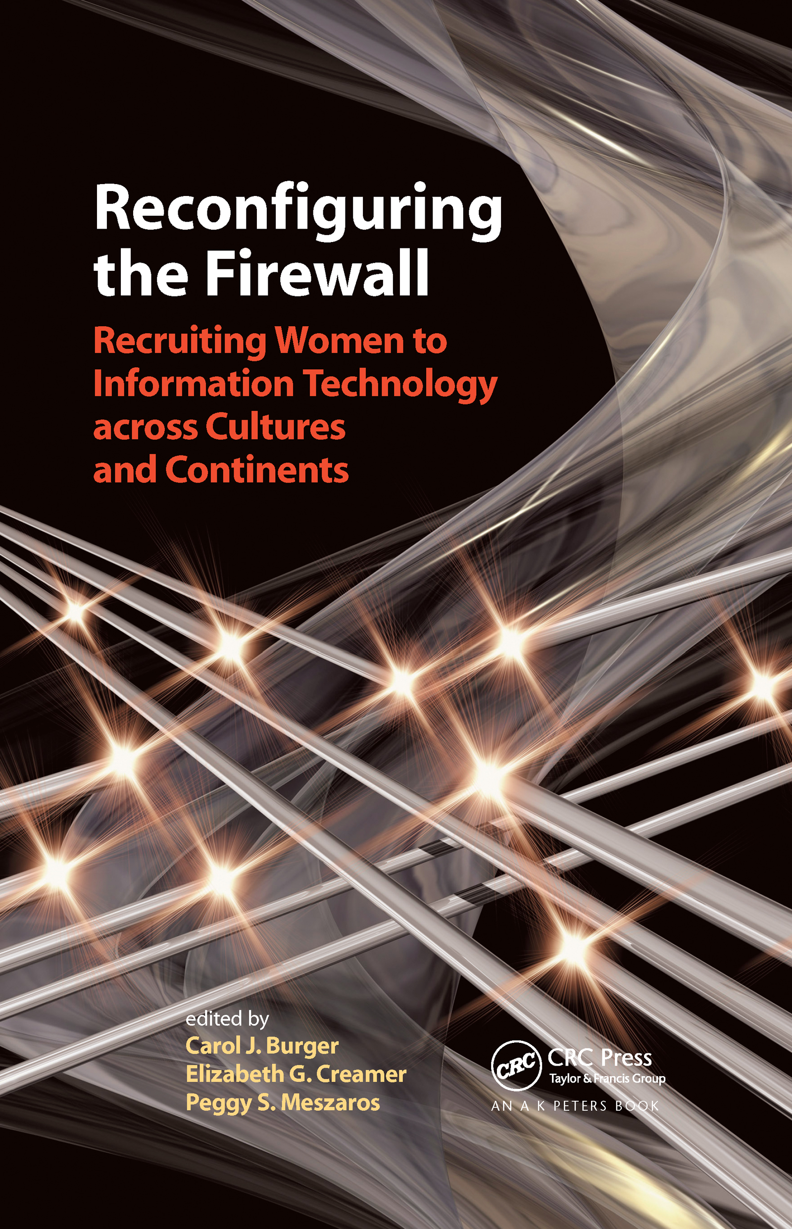Reconfiguring the Firewall: Recruiting Women to Information Technology across Cultures and Continents, 1st Edition (Hardback) book cover
