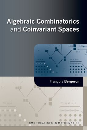 Algebraic Combinatorics and Coinvariant Spaces: 1st Edition (Hardback) book cover