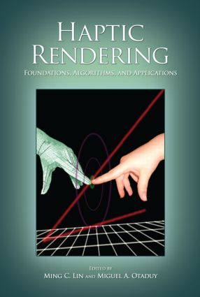Haptic Rendering: Foundations, Algorithms, and Applications, 1st Edition (Hardback) book cover