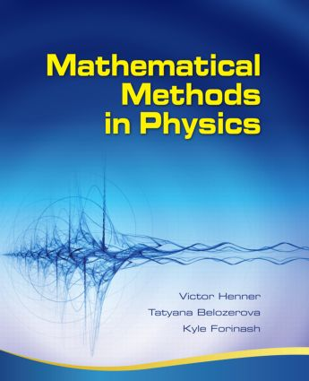 Mathematical Methods in Physics: Partial Differential Equations, Fourier Series, and Special Functions, 1st Edition (Hardback) book cover