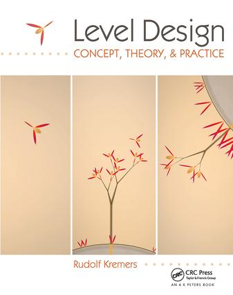 Level Design: Concept, Theory, and Practice, 1st Edition (Paperback) book cover