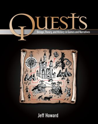 Quests: Design, Theory, and History in Games and Narratives, 1st Edition (Paperback) book cover