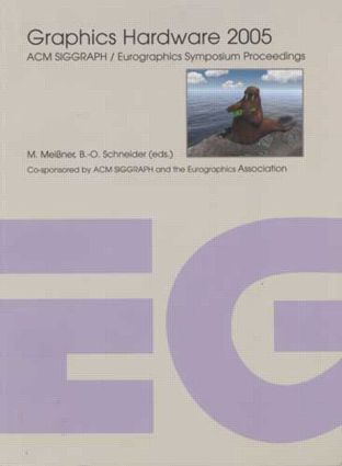 Graphics Hardware 2005: 1st Edition (Paperback) book cover