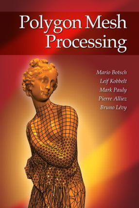 Polygon Mesh Processing: 1st Edition (Hardback) book cover