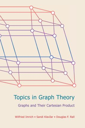 Topics in Graph Theory: Graphs and Their Cartesian Product, 1st Edition (Hardback) book cover