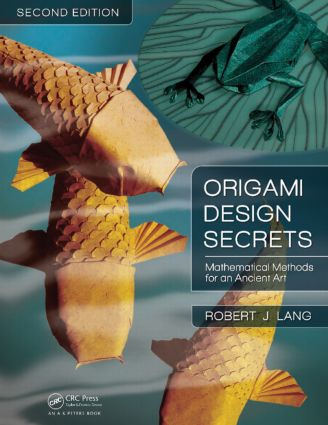 Origami Design Secrets: Mathematical Methods for an Ancient Art, Second Edition, 2nd Edition (Paperback) book cover