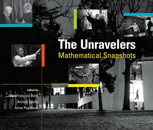 The Unravelers: Mathematical Snapshots, 1st Edition (Hardback) book cover
