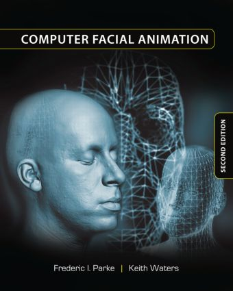 Computer Facial Animation: 2nd Edition (Hardback) book cover