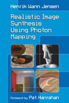 Realistic Image Synthesis Using Photon Mapping: 1st Edition (Paperback) book cover