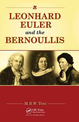 Leonhard Euler and the Bernoullis: Mathematicians from Basel, 1st Edition (Hardback) book cover