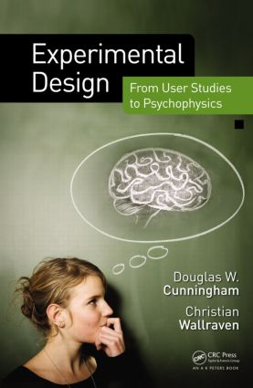 Experimental Design: From User Studies to Psychophysics, 1st Edition (Hardback) book cover
