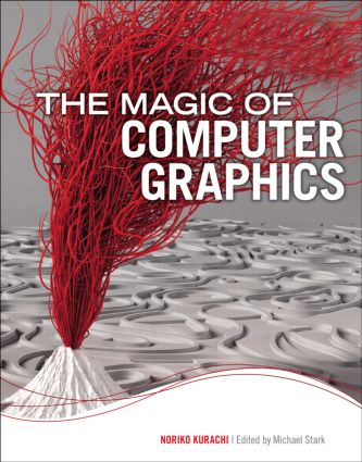 The Magic of Computer Graphics: 1st Edition (Paperback) book cover